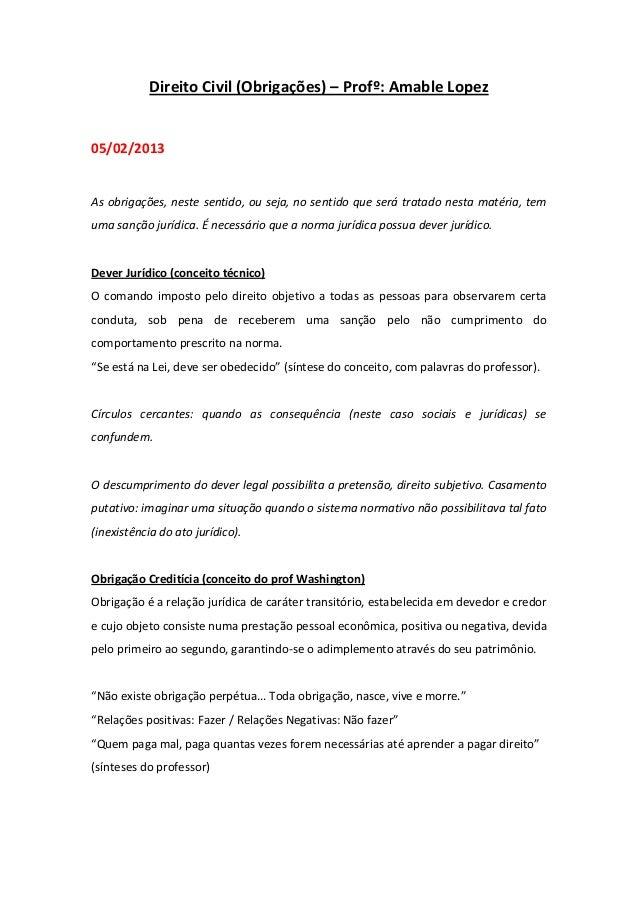 Direito Civil (Obrigações) – Profº: Amable Lopez 05/02/2013 As obrigações, neste sentido, ou seja, no sentido que será tra...