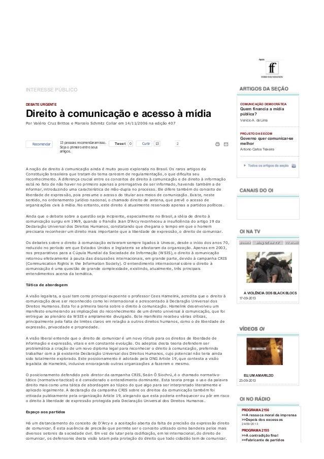 25/09/13 Direito à comunicação e acesso à mídia - | Observatório da Imprensa | Observatório da Imprensa - Você nunca mais ...