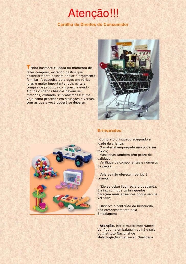Atenção!!!                   Cartilha de Direitos do Consumidor     Tenha bastante cuidado no momento de fazer compras, ev...