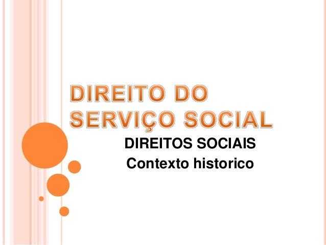 Direito do serviço social -  direitos sociais - contexto historico