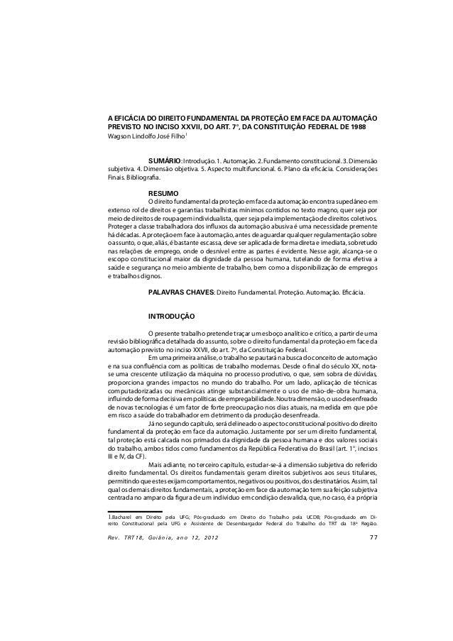 Rev. TRT18, Goiânia, ano 12, 2012 77 A EFICÁCIA DO DIREITO FUNDAMENTAL DA PROTEÇÃO EM FACE DA AUTOMAÇÃO PREVISTO NO INCISO...