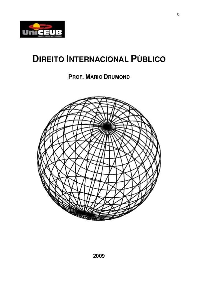 0DIREITO INTERNACIONAL PÚBLICO       PROF. MARIO DRUMOND              2009