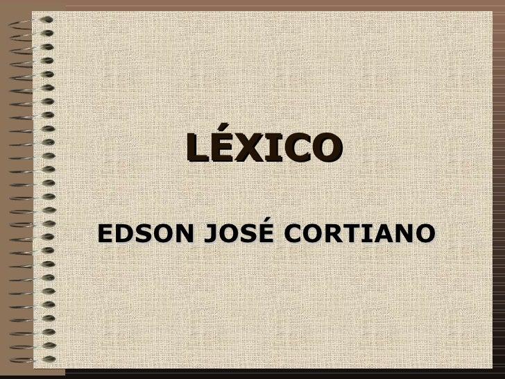 LÉXICO EDSON JOSÉ CORTIANO