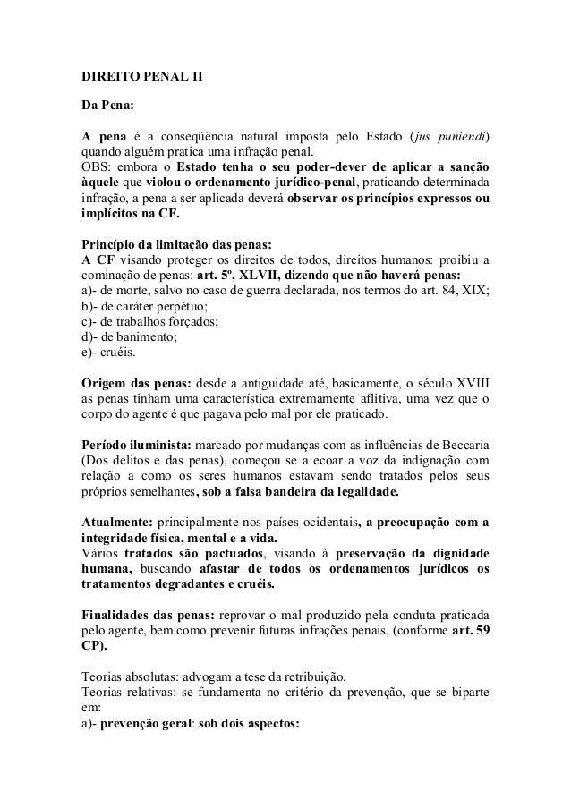 DIREITO PENAL II Da Pena: A pena é a conseqüência natural imposta pelo Estado (jus puniendi) quando alguém pratica uma inf...