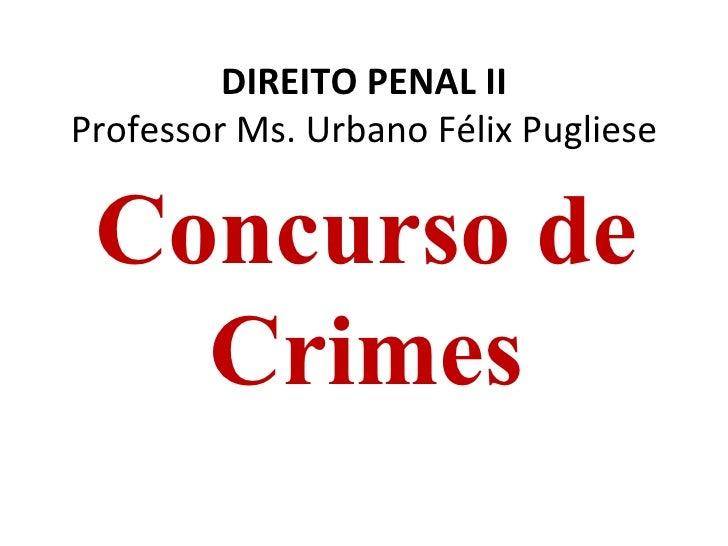 Direito penal ii   concurso de crimes