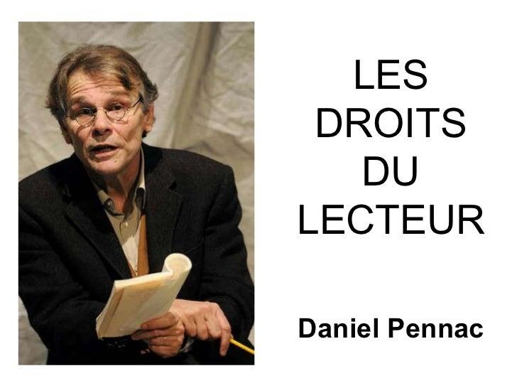 LES DROITS DU LECTEUR Daniel Pennac