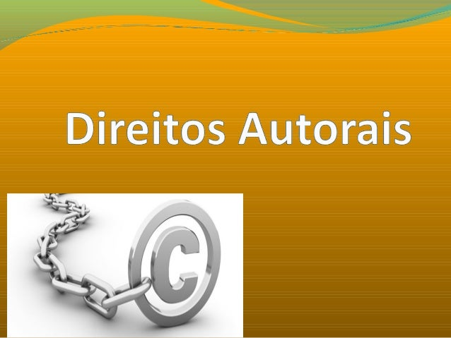 Direito autoral,direitos autoraisoudireitos de autorsão as denominações empregadas em referência aoroldedireitosdo...