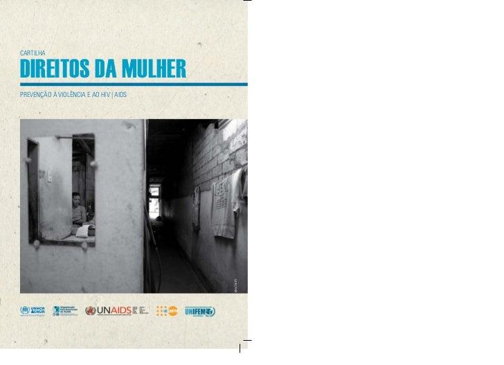 CARTILHADIREITOS DA MULHERPREVENÇÃO À VIOLÊNCIA E AO HIV   AIDS                                        @ACNUR
