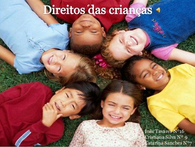 Inês Tavares Nº16Cristiana Silva Nº 9Catarina Sanches Nº7