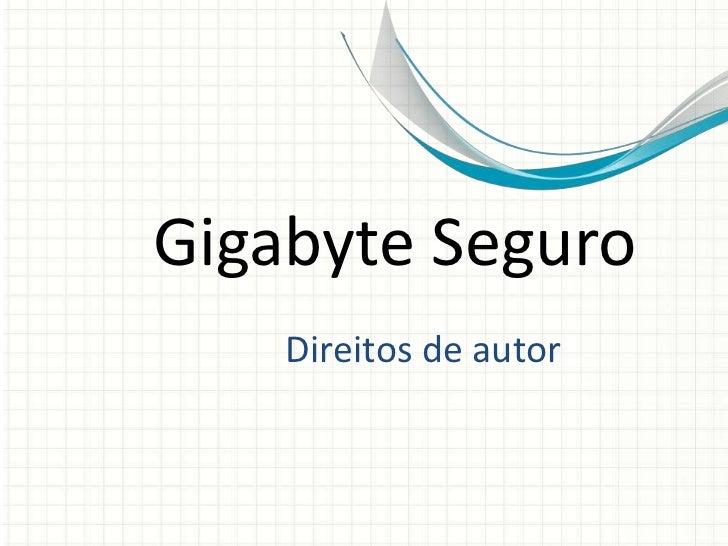 Gigabyte Seguro<br />Direitos de autor<br />