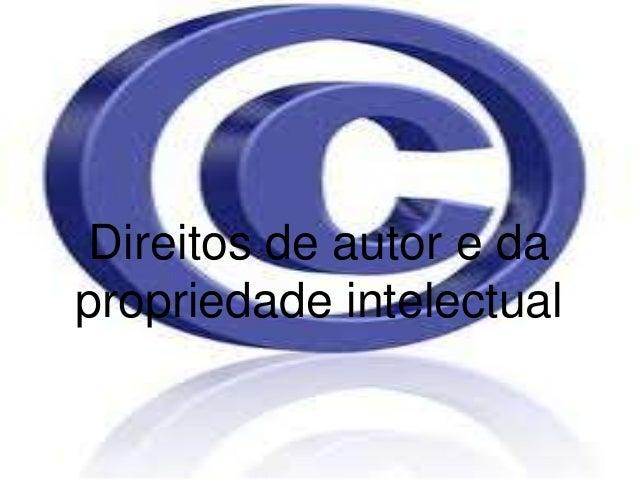 Direitos de autor e dapropriedade intelectual