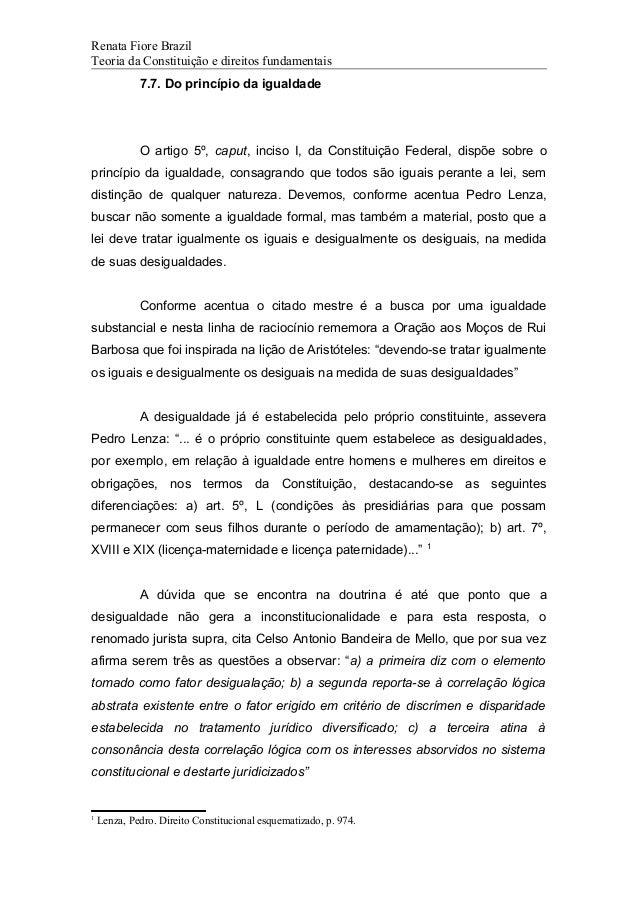 Renata Fiore Brazil Teoria da Constituição e direitos fundamentais 7.7. Do princípio da igualdade O artigo 5º, caput, inci...