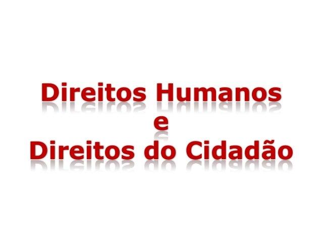 Direitos Humanos e Direitos do Cidadão