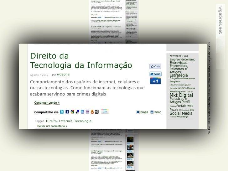 Se for utilizar este conteúdo, dê os créditos aos autores aqui abordadosDireito daTecnologia da InformaçãoAgosto / 2012   ...