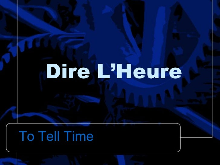 Dire L'HeureTo Tell Time