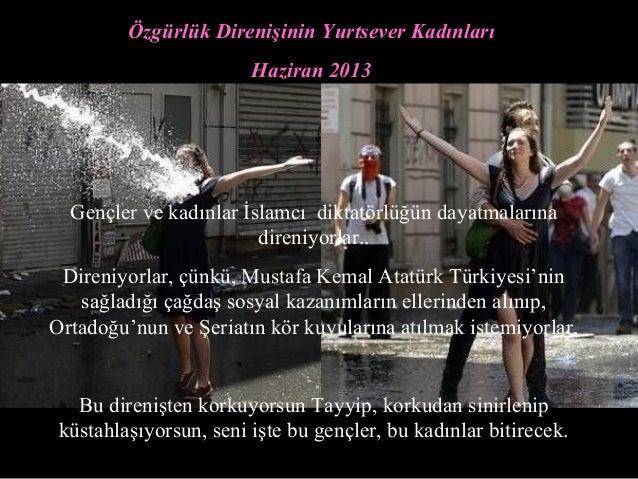 Özgürlük Direnişinin Yurtsever KadınlarıHaziran 2013Gençler ve kadınlar İslamcı diktatörlüğün dayatmalarınadireniyorlar..D...