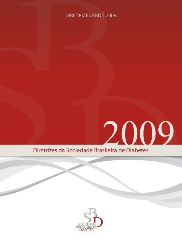 Diretrizes da Sociedade Brasileira de Diabetes DIRETRIZES SBD 2009 2009 DE