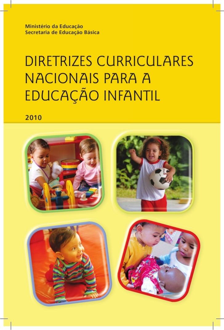 Ministério da Educação  Secretaria de Educação Básica   DIRETRIZES CURRICULARESNACIONAIS PARA A EDUCAÇÃO    INFANTIL