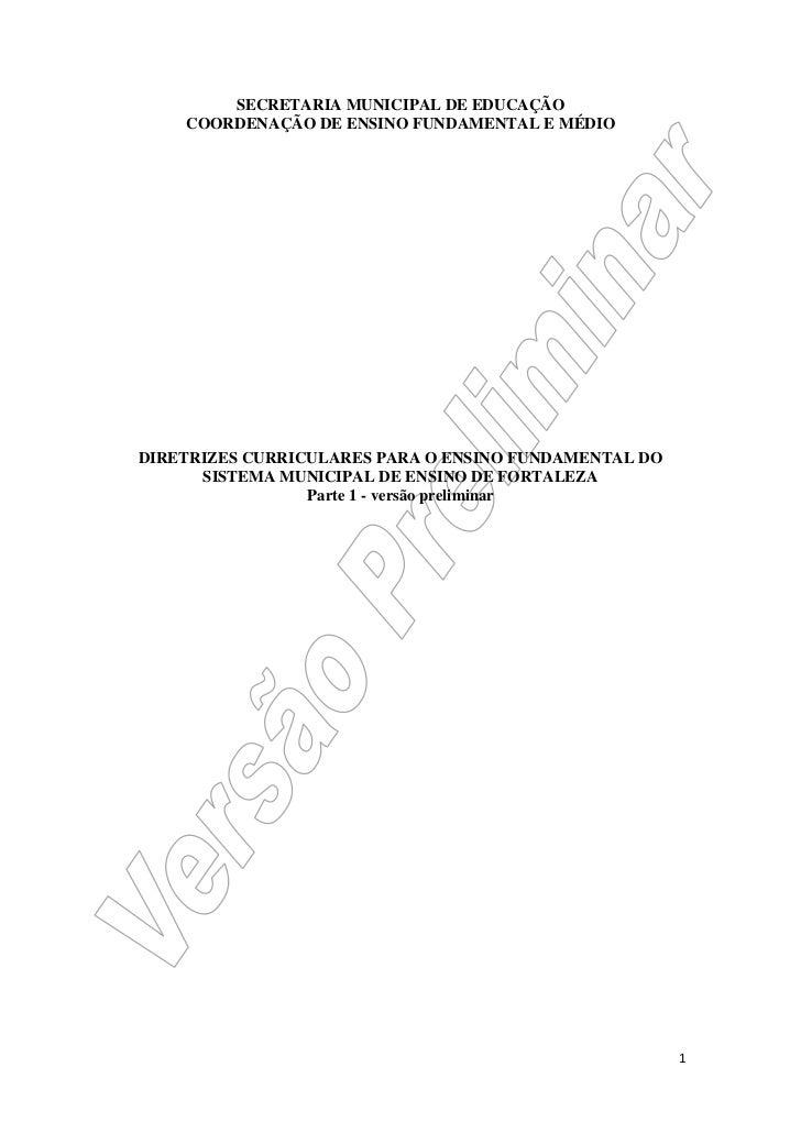 SECRETARIA MUNICIPAL DE EDUCAÇÃO    COORDENAÇÃO DE ENSINO FUNDAMENTAL E MÉDIODIRETRIZES CURRICULARES PARA O ENSINO FUNDAME...