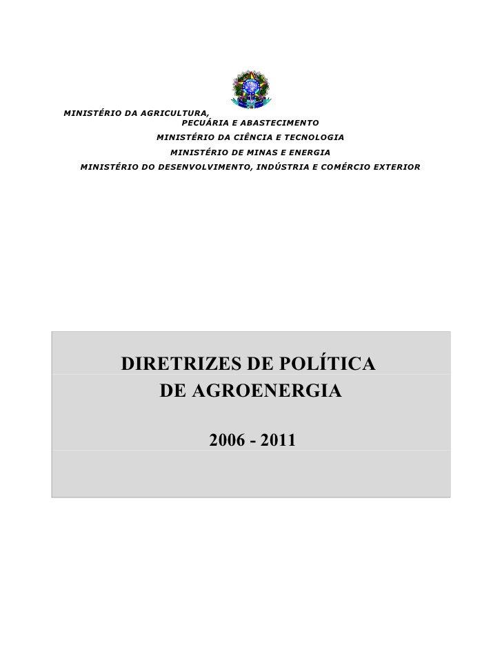 Diretrizes de Política de Agroenergia 2006-2011