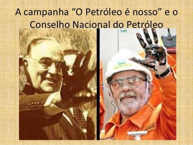 Resultado de imagem para campanha do petroleo