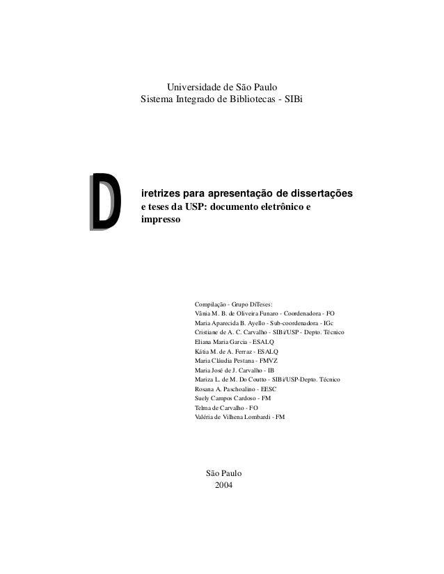 DDDDDDDDDDiretrizes para apresentação de dissertações e teses da USP: documento eletrônico e impresso Compilação - Grupo D...