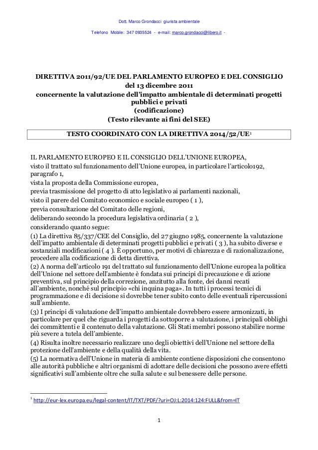 Dott. Marco Grondacci giurista ambientale Telefono Mobile: 347 0935524 - e-mail: marco.grondacci@libero.it - 1 DIRETTIVA 2...