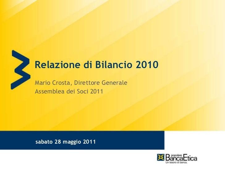Relazione di Bilancio 2010 Mario Crosta, Direttore Generale Assemblea dei Soci 2011