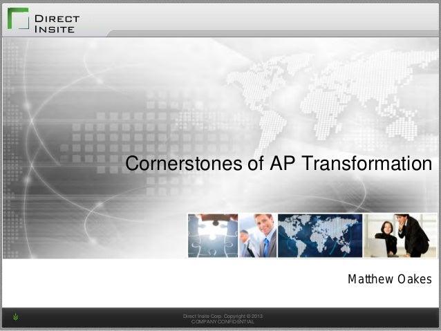 Direct Insite Corp. Copyright © 2013COMPANY CONFIDENTIALCornerstones of AP TransformationMatthew Oakes