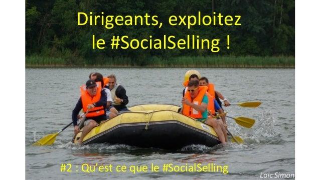 Photo Loic Simon Dirigeants, exploitez le #SocialSelling ! #2 : Qu'est ce que le #SocialSelling