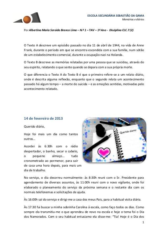 ESCOLA SECUNDÁRIA SEBASTIÃO DA GAMA Memórias e diários 1 Por Albertina Maria Seroido Branco Lima – N.º 1 – TAV – 1º Ano - ...