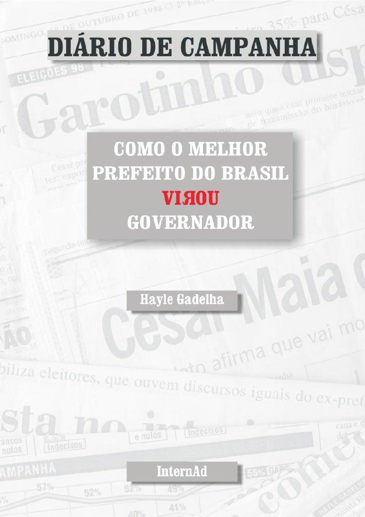 DIÁRIO DE CAMPANHA      COMO O MELHOR    PREFEITO DO BRASIL          VIROU       GOVERNADOR         Hayle Gadelha         ...