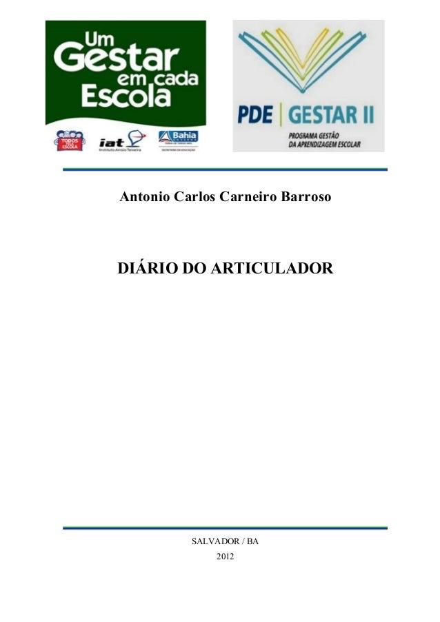 Antonio Carlos Carneiro BarrosoDIÁRIO DO ARTICULADOR          SALVADOR / BA              2012