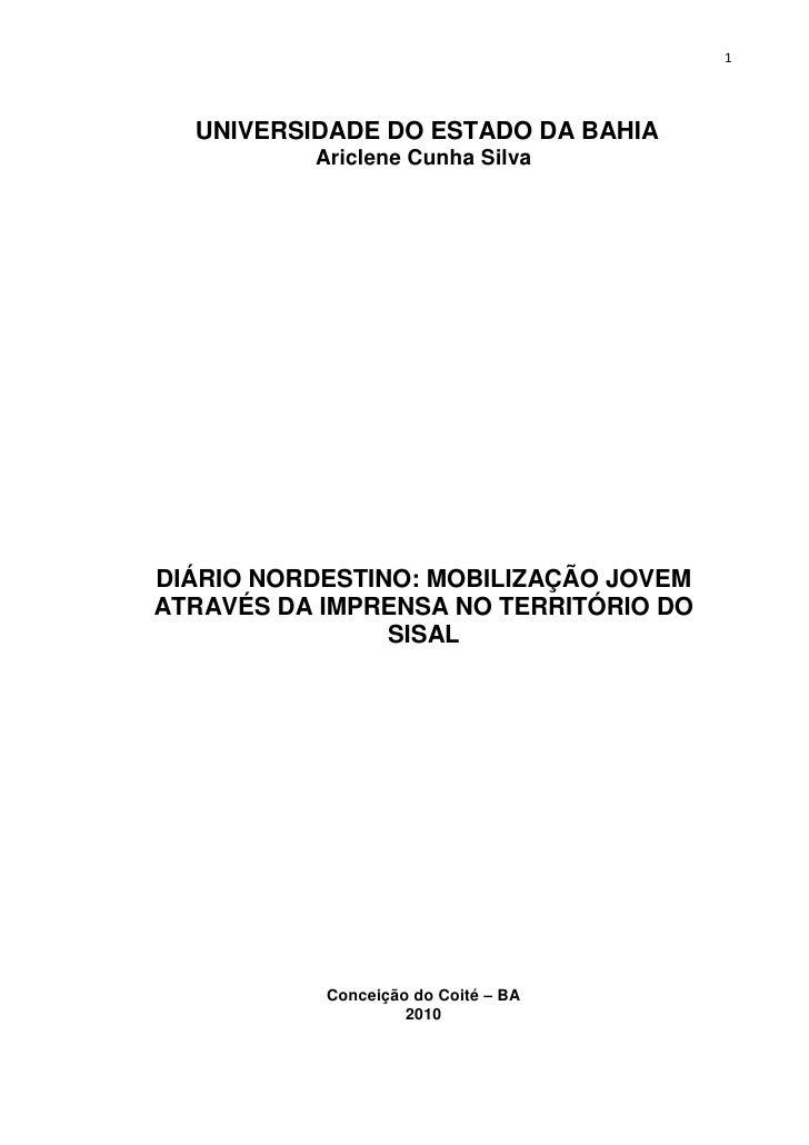1  UNIVERSIDADE DO ESTADO DA BAHIA          Ariclene Cunha SilvaDIÁRIO NORDESTINO: MOBILIZAÇÃO JOVEMATRAVÉS DA IMPRENSA NO...