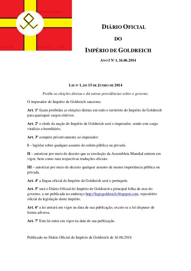 DIÁRIO OFICIAL DO IMPÉRIO DE GOLDREICH ANO I Nº 1, 16.06.2014 LEI Nº 1, DE 15 DE JUNHO DE 2014 Proíbe as eleições diretas ...