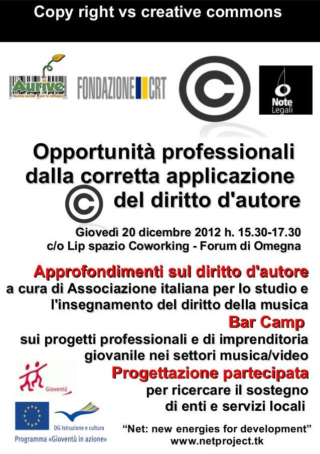 Copy right vs creative commons   Opportunità professionali  dalla corretta applicazione           del diritto dautore     ...