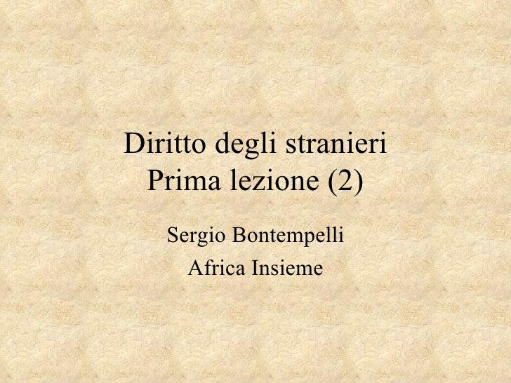 Diritto degli stranieri Prima lezione (2) Sergio Bontempelli Africa Insieme