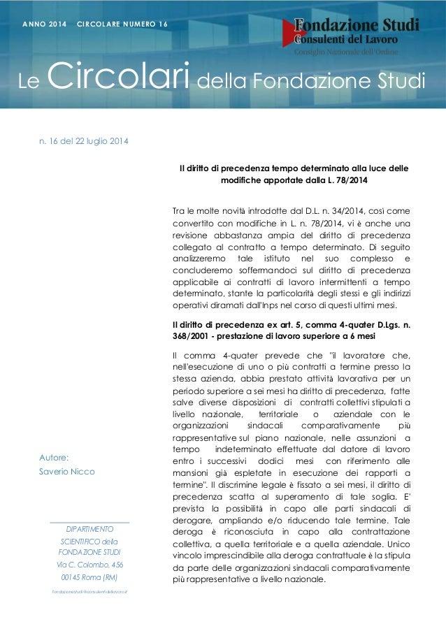 Il diritto di precedenza tempo determinato alla luce delle modifiche apportate dalla L. 78/2014 Tra le molte novità introd...