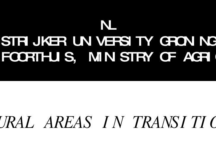 NL DIRK STRIJKER UNIVERSITY GRONINGEN &  WILLEM FOORTHUIS, MINISTRY OF AGRICULTURE RURAL AREAS IN TRANSITION