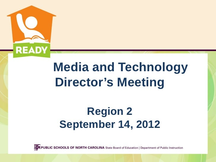 Media and TechnologyDirector's Meeting     Region 2September 14, 2012