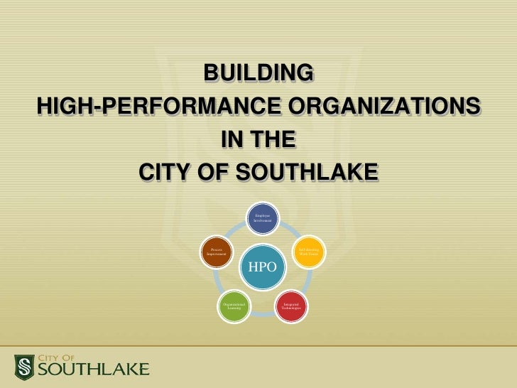 BUILDING <br />HIGH-PERFORMANCE ORGANIZATIONS <br />IN THE <br />CITY OF SOUTHLAKE<br />