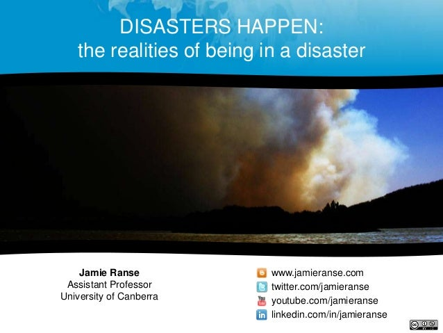 Disasters happen: the realities of being in a disaster