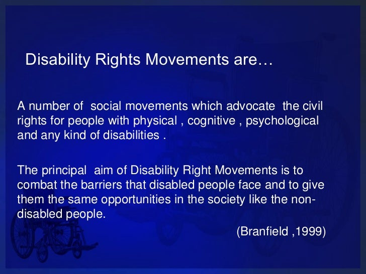 disabilities rights social movement essay The cdr bookstore we make the recommendations shapiro, a journalist, is an unbiased, rational observer of the disability movement who has included all factions and all key players of the movement in this excellent and her work as a disability rights activist she is an art.