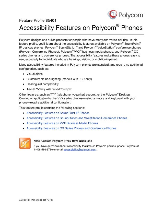 Feature Profile 85401  Accessibility Features on Polycom® Phones Polycom designs and builds products for people who have m...