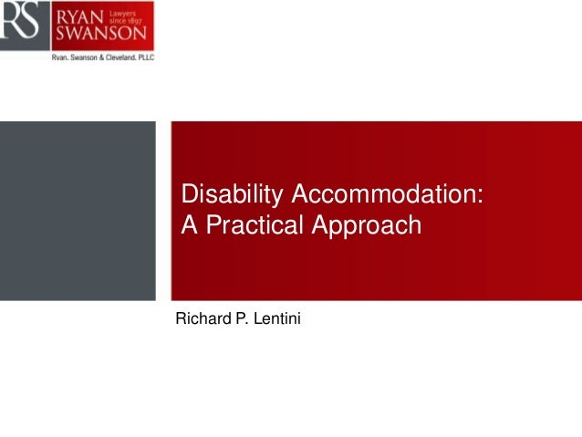 Disability Accommodation: A Practical Approach Richard P. Lentini
