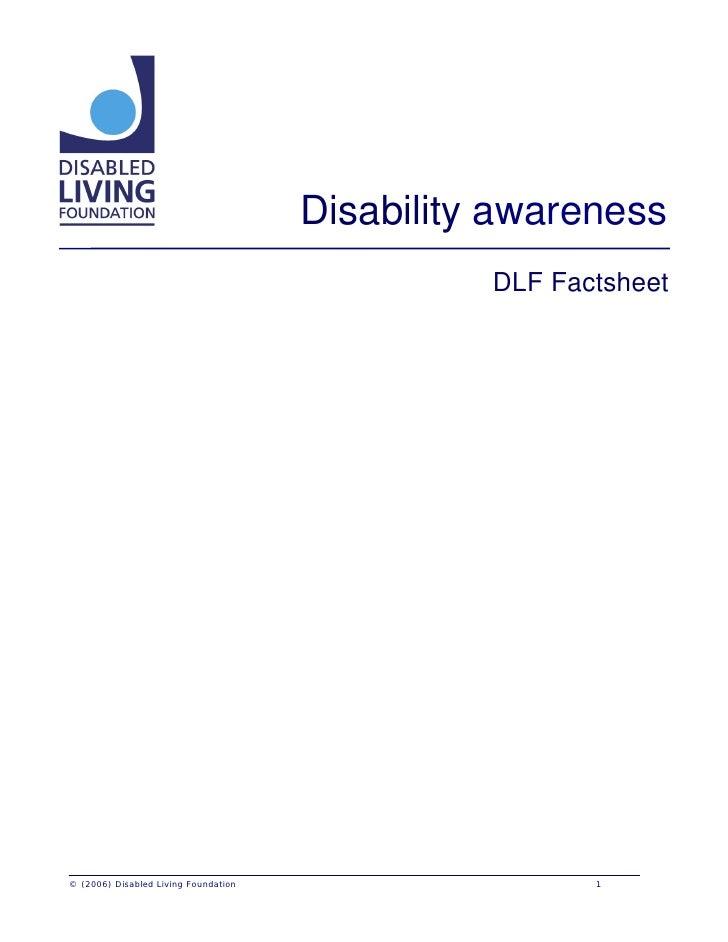 Disability awareness                                                 DLF Factsheet     © (2006) Disabled Living Foundation...