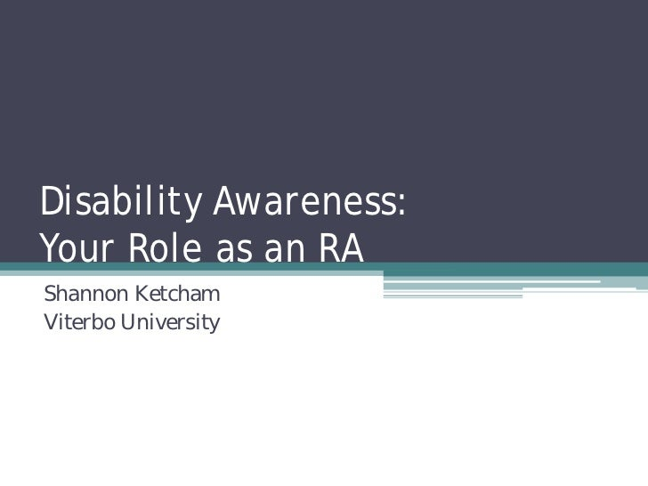 Disability Awareness:Your Role as an RAShannon KetchamViterbo University