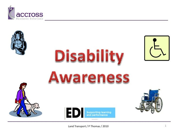 Disability Awareness<br />Land Transport / P Thomas / 2010<br />1<br />