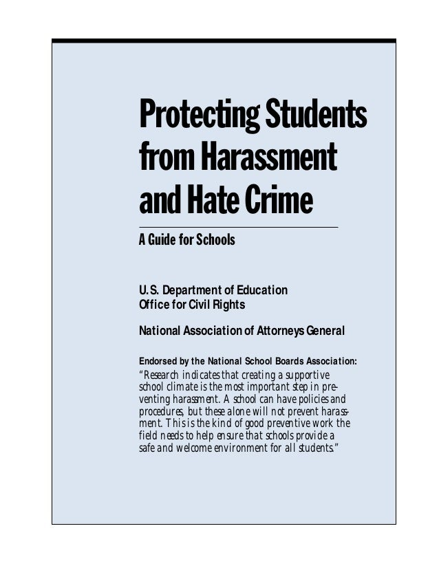 Protecting Studentsfrom Harassmentand Hate CrimeA Guide for SchoolsU.S. Department of EducationOffice for Civil RightsNati...