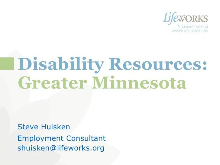 <ul><li>Steve Huisken </li></ul><ul><li>Employment Consultant </li></ul><ul><li>[email_address] </li></ul>A nonprofit serv...